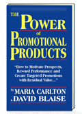 The Power of Promotional Products by Maria Carlton and David Blaise