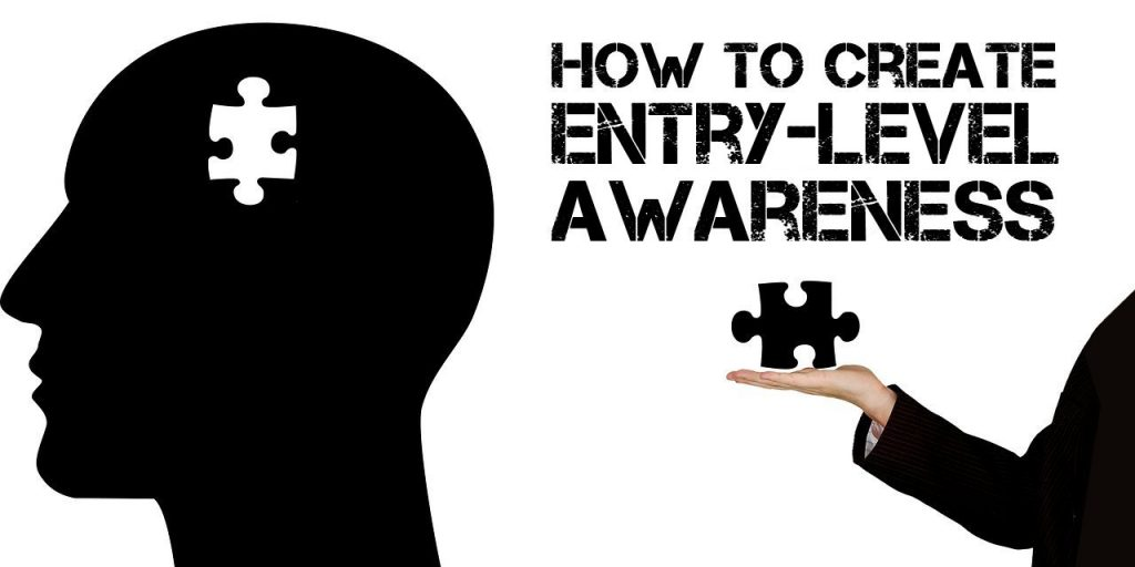 How to Create Entry-Level Awareness