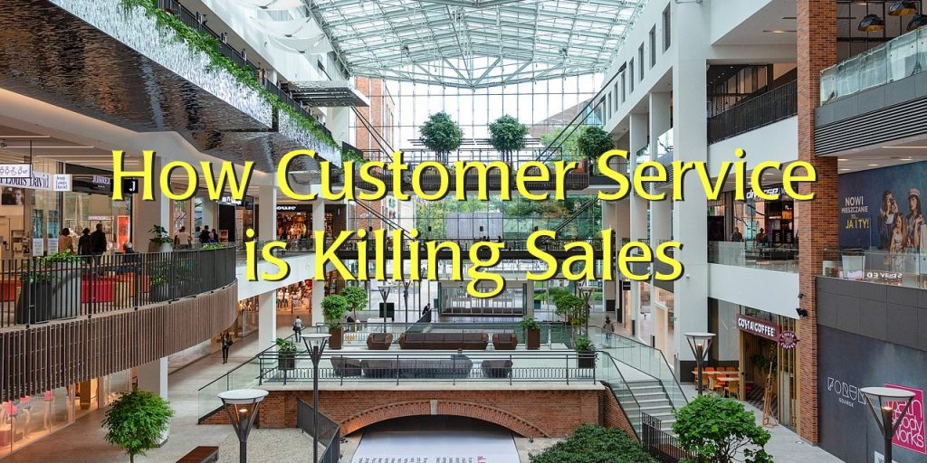 How Customer Service is Killing Sales